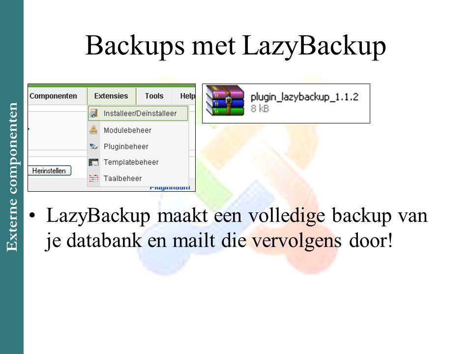Backups met LazyBackup •LazyBackup maakt een volledige backup van je databank en mailt die vervolgens door.