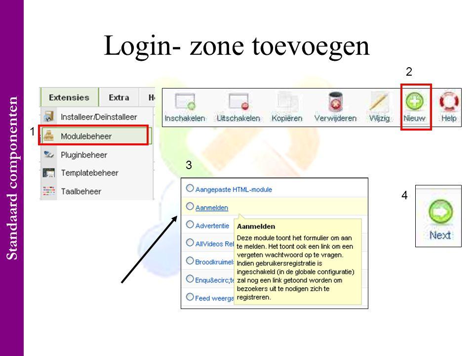Login- zone toevoegen 1 2 3 4 Standaard componenten