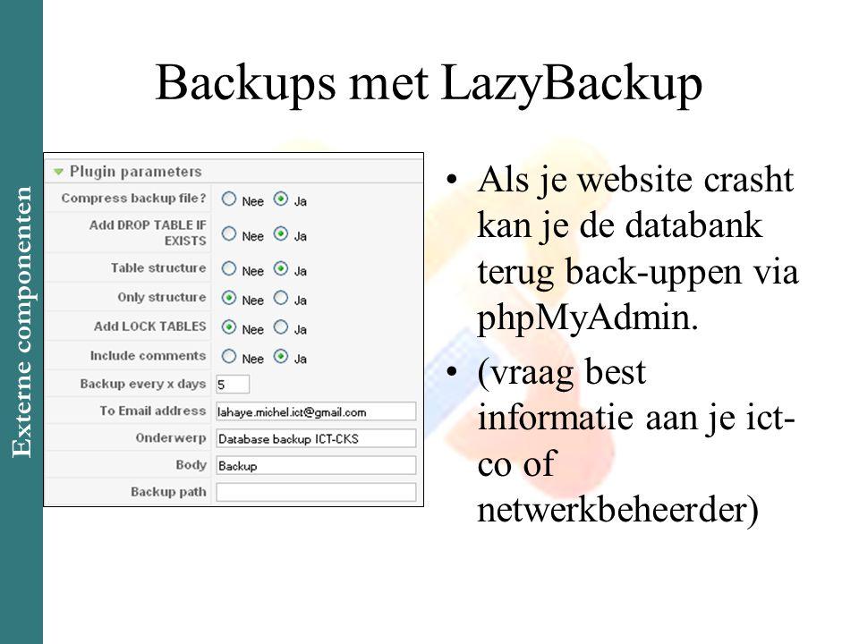 Backups met LazyBackup •Als je website crasht kan je de databank terug back-uppen via phpMyAdmin.