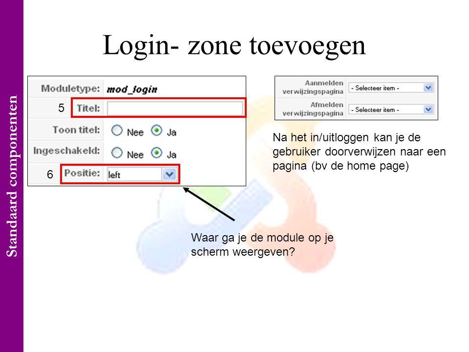 Login- zone toevoegen Waar ga je de module op je scherm weergeven.