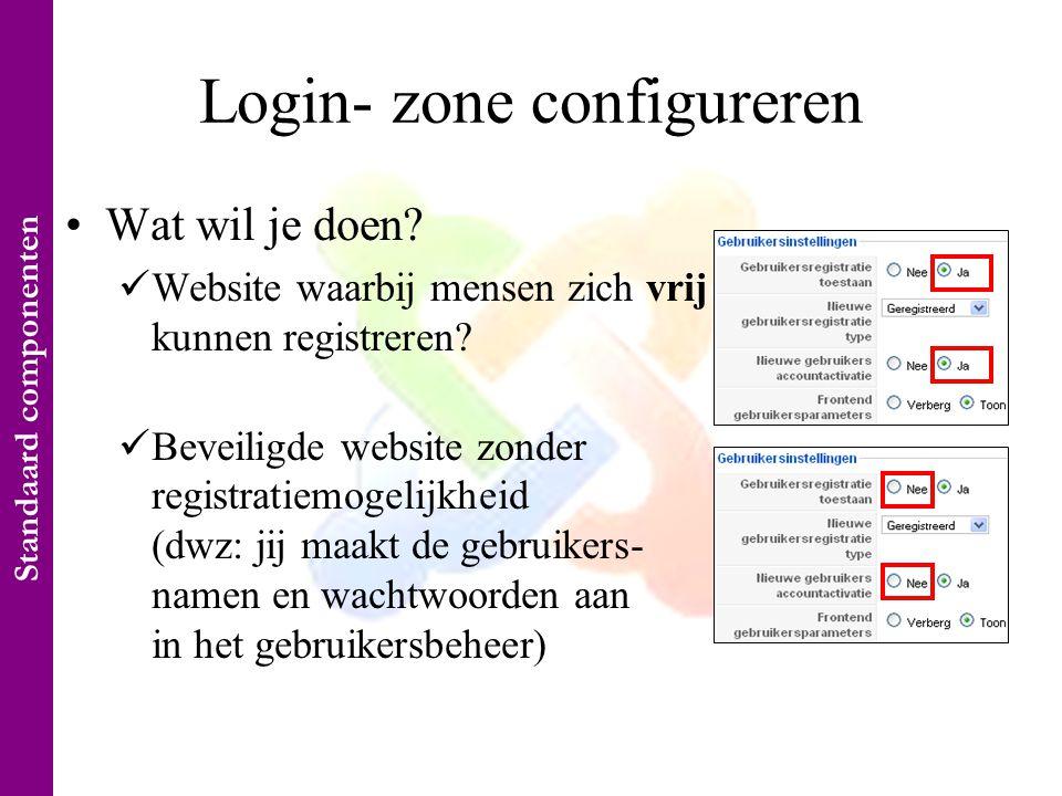 Login- zone configureren •Wat wil je doen.  Website waarbij mensen zich vrij kunnen registreren.