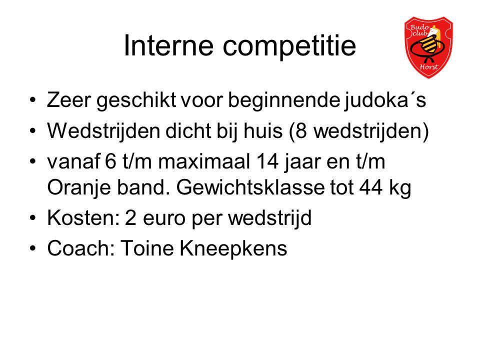 Interne competitie •Zeer geschikt voor beginnende judoka´s •Wedstrijden dicht bij huis (8 wedstrijden) •vanaf 6 t/m maximaal 14 jaar en t/m Oranje ban