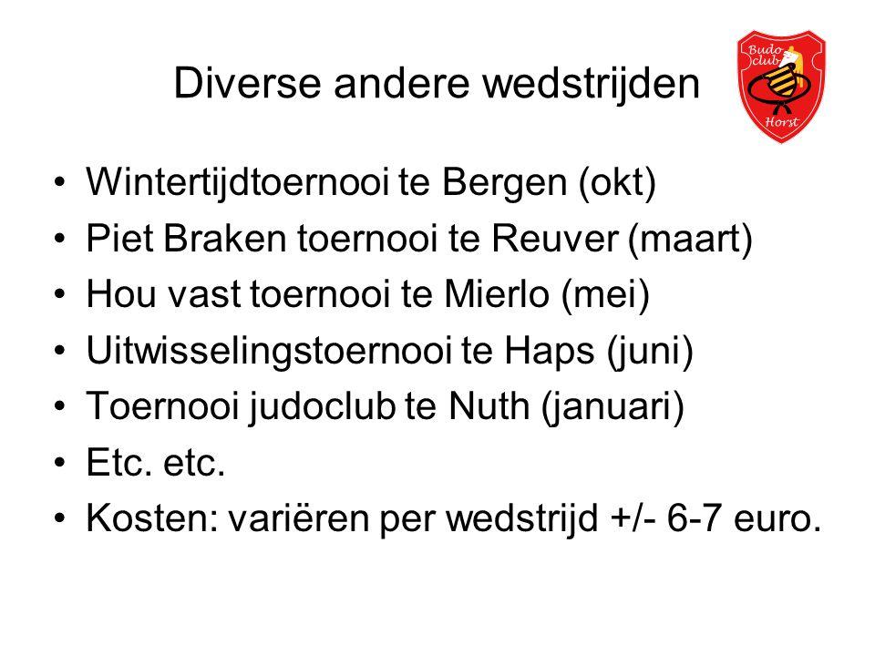 Diverse andere wedstrijden •Wintertijdtoernooi te Bergen (okt) •Piet Braken toernooi te Reuver (maart) •Hou vast toernooi te Mierlo (mei) •Uitwisselingstoernooi te Haps (juni) •Toernooi judoclub te Nuth (januari) •Etc.