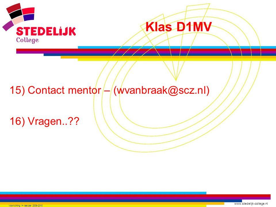 www.stedelijk-college.nl 15) Contact mentor – (wvanbraak@scz.nl) 16) Vragen.. .