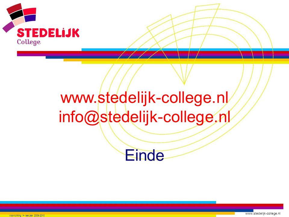 www.stedelijk-college.nl Voorlichting 1 e leerjaar 2009-2010 www.stedelijk-college.nl info@stedelijk-college.nl Einde