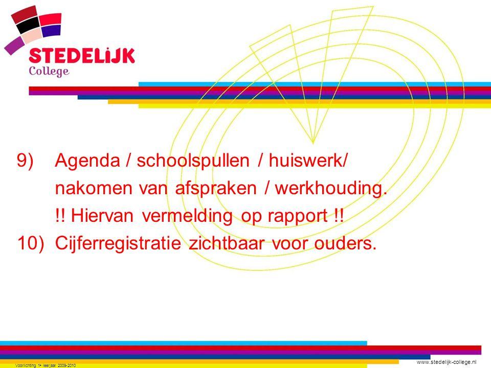 www.stedelijk-college.nl 9) Agenda / schoolspullen / huiswerk/ nakomen van afspraken / werkhouding.