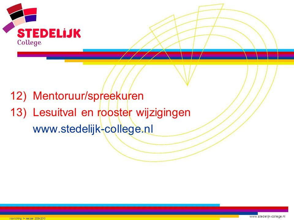 www.stedelijk-college.nl Voorlichtingsavond september 2009 14) Verzuim • ziek.