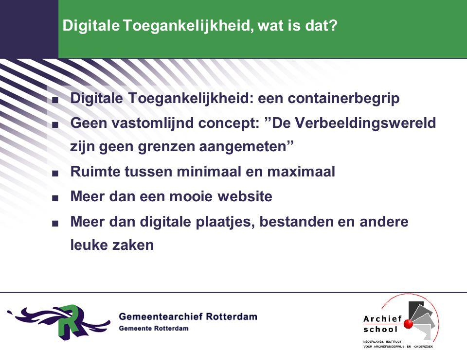 """Digitale Toegankelijkheid, wat is dat?. Digitale Toegankelijkheid: een containerbegrip. Geen vastomlijnd concept: """"De Verbeeldingswereld zijn geen gre"""