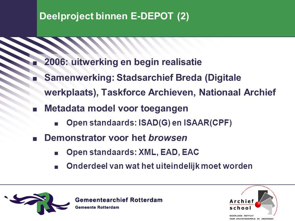 Deelproject binnen E-DEPOT (2). 2006: uitwerking en begin realisatie. Samenwerking: Stadsarchief Breda (Digitale werkplaats), Taskforce Archieven, Nat