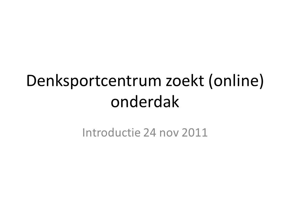 Denksportcentrum zoekt (online) onderdak Introductie 24 nov 2011