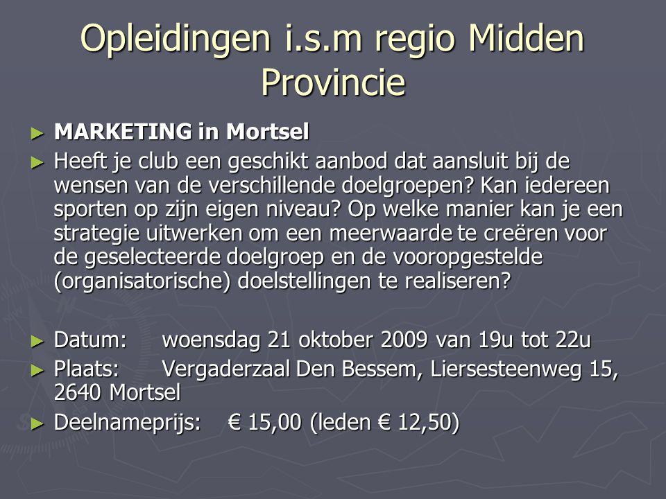Opleidingen i.s.m regio Midden Provincie ► MARKETING in Mortsel ► Heeft je club een geschikt aanbod dat aansluit bij de wensen van de verschillende do