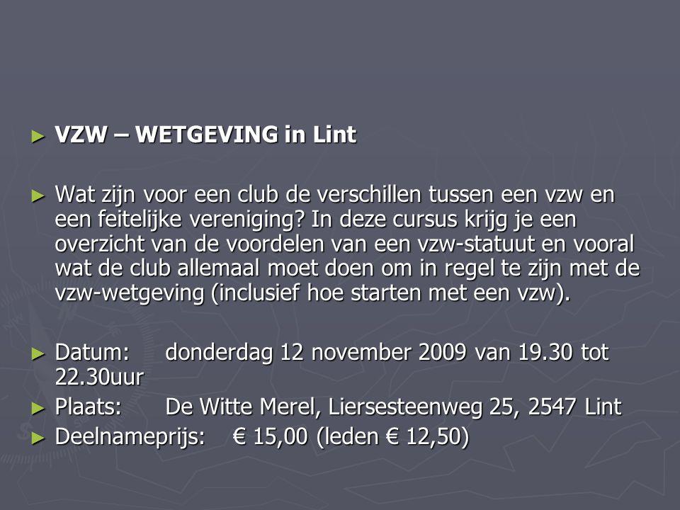 ► VZW – WETGEVING in Lint ► Wat zijn voor een club de verschillen tussen een vzw en een feitelijke vereniging? In deze cursus krijg je een overzicht v