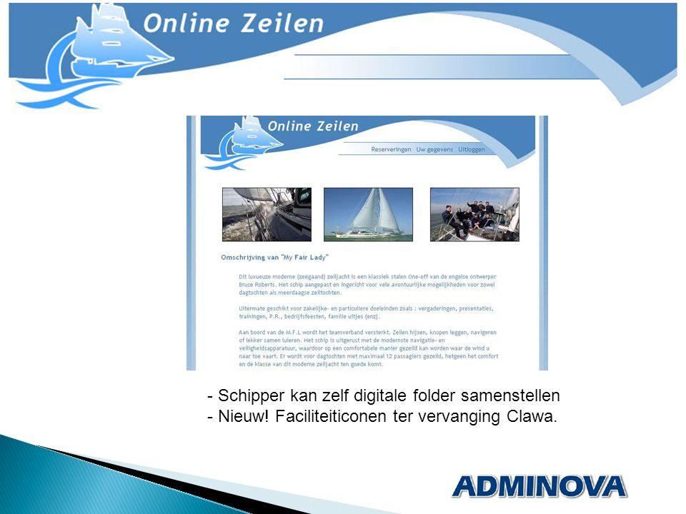 - Schipper kan zelf digitale folder samenstellen - Nieuw! Faciliteiticonen ter vervanging Clawa.