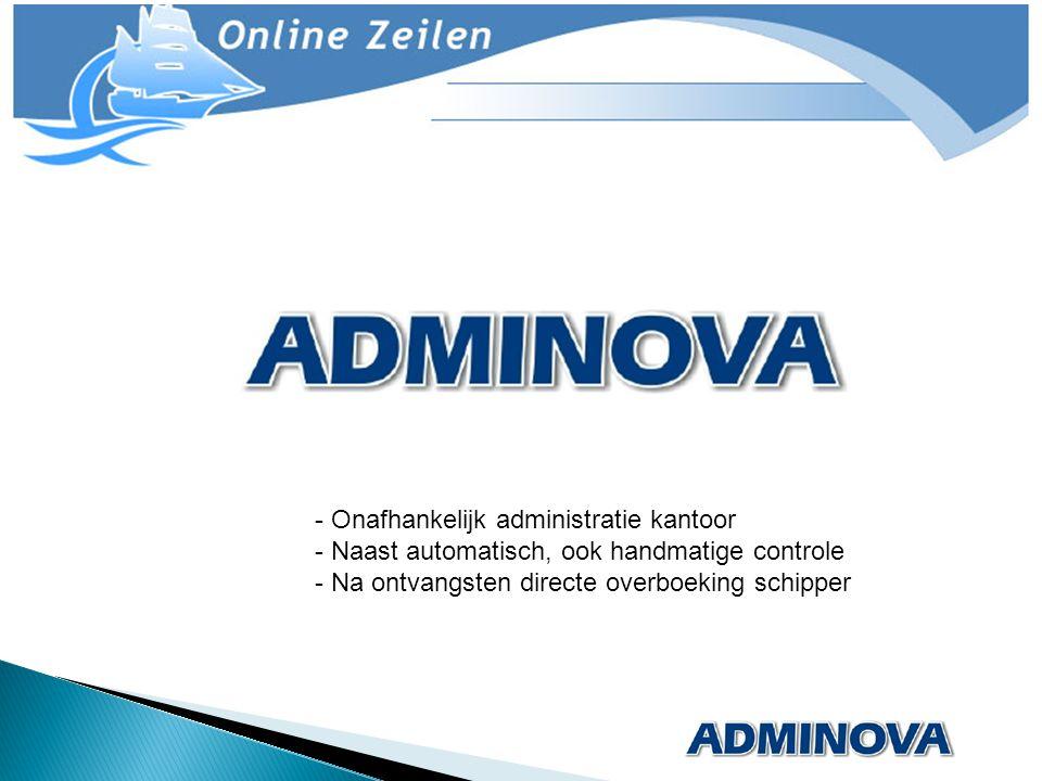 - Onafhankelijk administratie kantoor - Naast automatisch, ook handmatige controle - Na ontvangsten directe overboeking schipper
