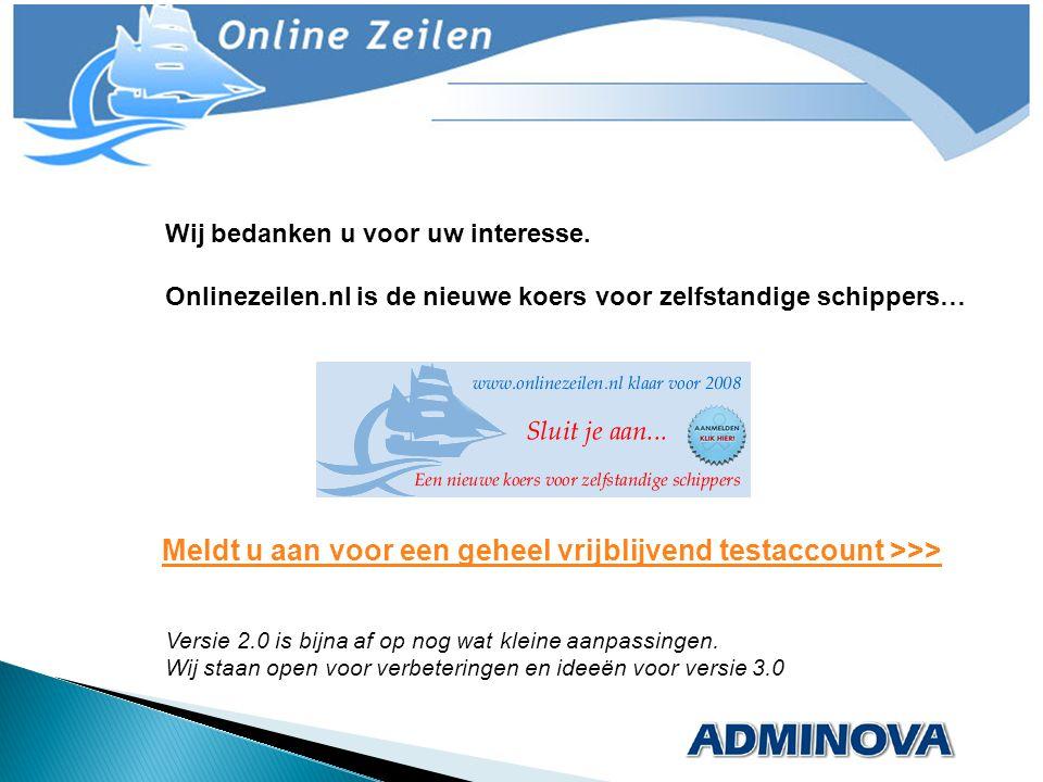 Wij bedanken u voor uw interesse. Onlinezeilen.nl is de nieuwe koers voor zelfstandige schippers… Versie 2.0 is bijna af op nog wat kleine aanpassinge