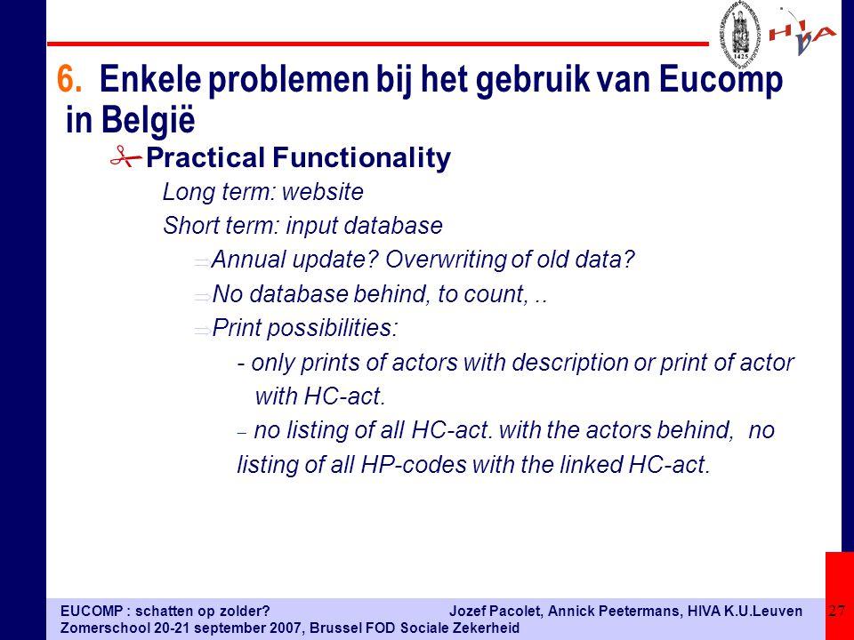 EUCOMP : schatten op zolder? Zomerschool 20-21 september 2007, Brussel FOD Sociale Zekerheid Jozef Pacolet, Annick Peetermans, HIVA K.U.Leuven 27 #Pra