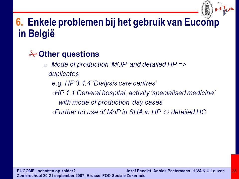 EUCOMP : schatten op zolder? Zomerschool 20-21 september 2007, Brussel FOD Sociale Zekerheid Jozef Pacolet, Annick Peetermans, HIVA K.U.Leuven 28 #Oth