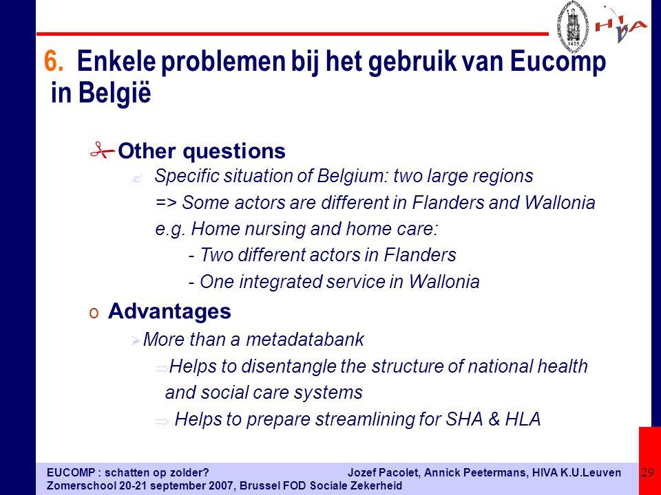 EUCOMP : schatten op zolder? Zomerschool 20-21 september 2007, Brussel FOD Sociale Zekerheid Jozef Pacolet, Annick Peetermans, HIVA K.U.Leuven 29 #Oth