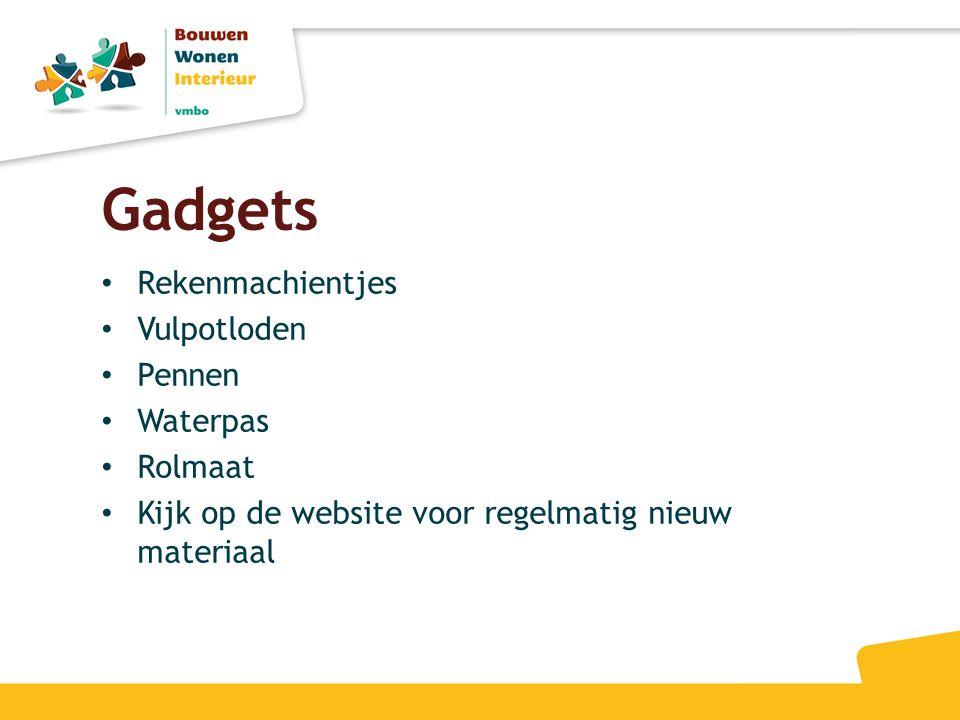 Gadgets • Rekenmachientjes • Vulpotloden • Pennen • Waterpas • Rolmaat • Kijk op de website voor regelmatig nieuw materiaal