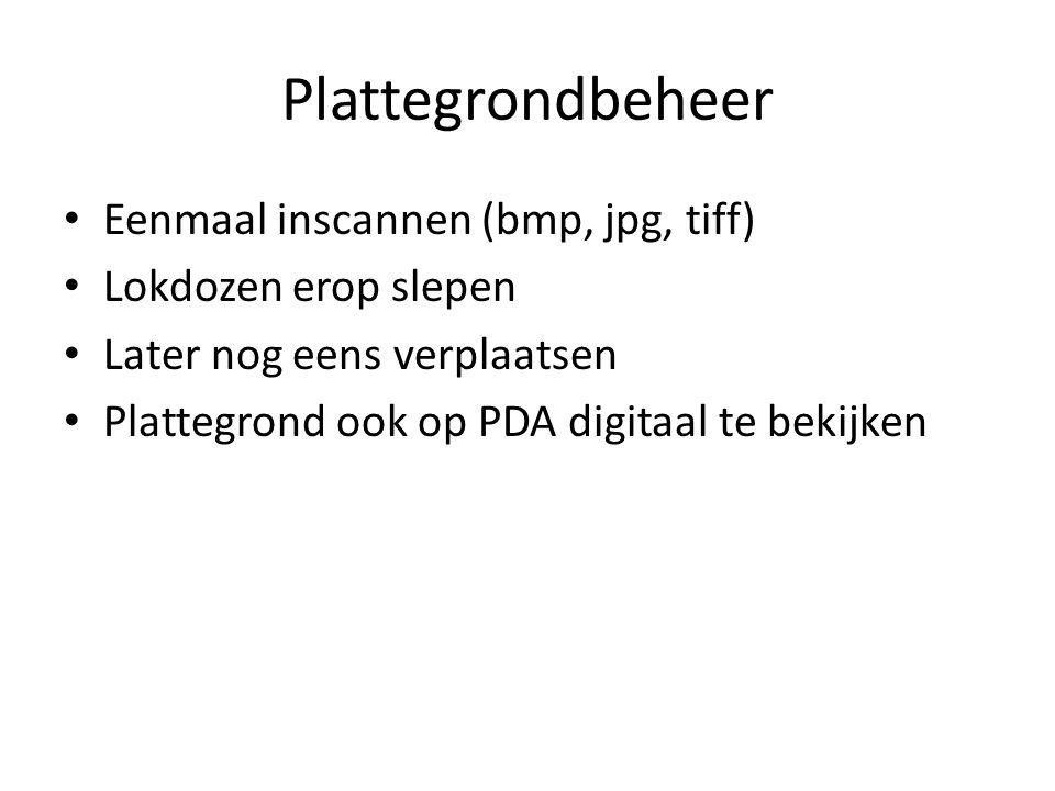 Plattegrondbeheer • Eenmaal inscannen (bmp, jpg, tiff) • Lokdozen erop slepen • Later nog eens verplaatsen • Plattegrond ook op PDA digitaal te bekijk