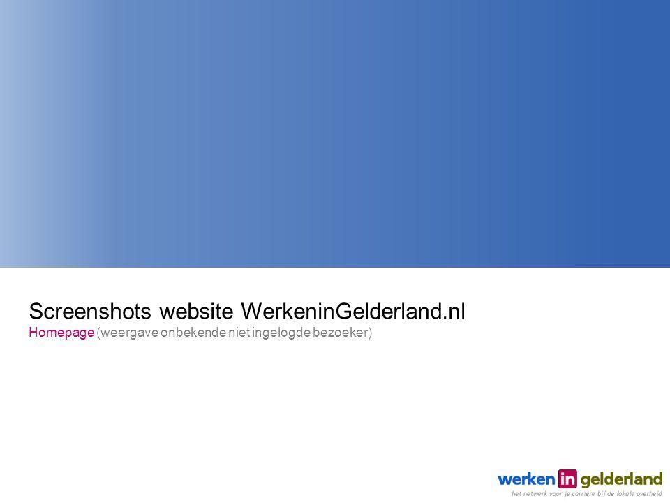 Screenshots website WerkeninGelderland.nl Homepage (weergave onbekende niet ingelogde bezoeker)