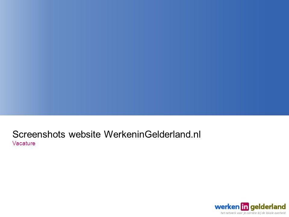 Screenshots website WerkeninGelderland.nl Vacature