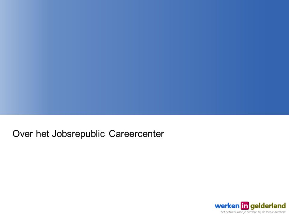 Over het Jobsrepublic Careercenter