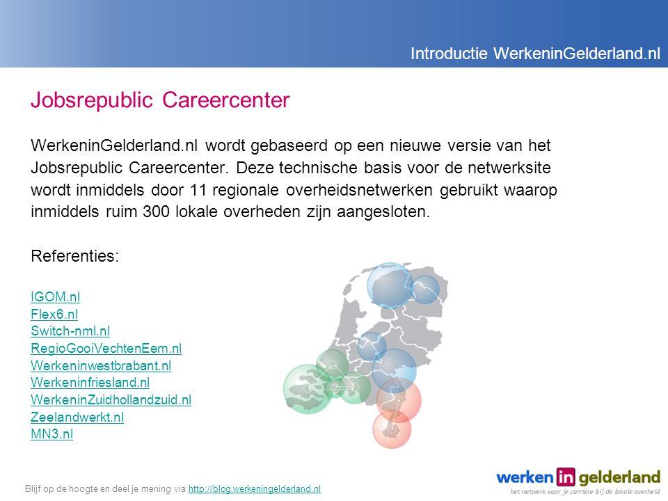Jobsrepublic Careercenter WerkeninGelderland.nl wordt gebaseerd op een nieuwe versie van het Jobsrepublic Careercenter.