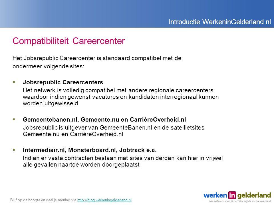 Compatibiliteit Careercenter Het Jobsrepublic Careercenter is standaard compatibel met de ondermeer volgende sites:  Jobsrepublic Careercenters Het netwerk is volledig compatibel met andere regionale careercenters waardoor indien gewenst vacatures en kandidaten interregionaal kunnen worden uitgewisseld  Gemeentebanen.nl, Gemeente.nu en CarrièreOverheid.nl Jobsrepublic is uitgever van GemeenteBanen.nl en de satellietsites Gemeente.nu en CarrièreOverheid.nl  Intermediair.nl, Monsterboard.nl, Jobtrack e.a.