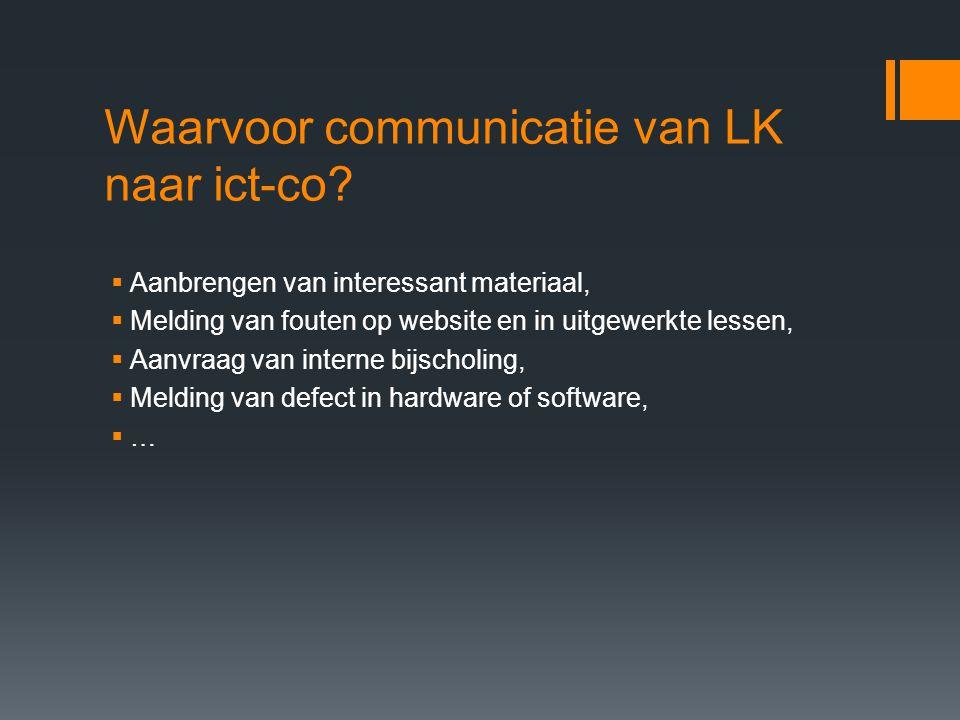 Waarvoor communicatie van LK naar ict-co.