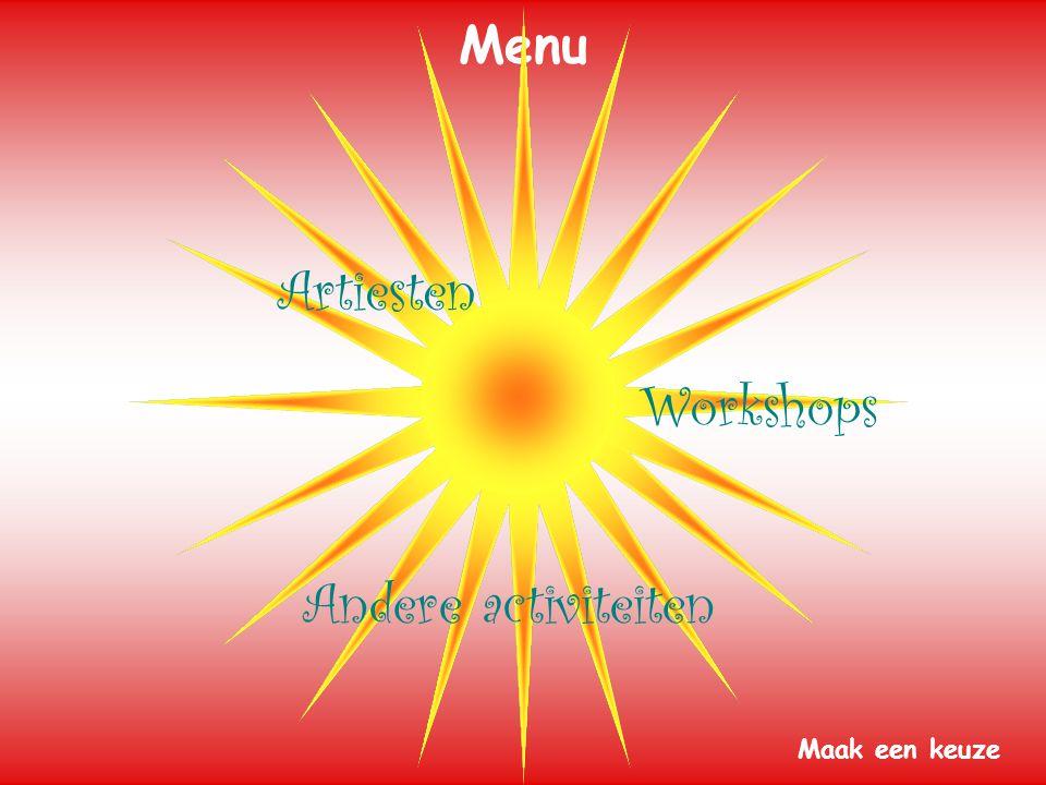 Menu Artiesten Workshops Andere activiteiten Maak een keuze