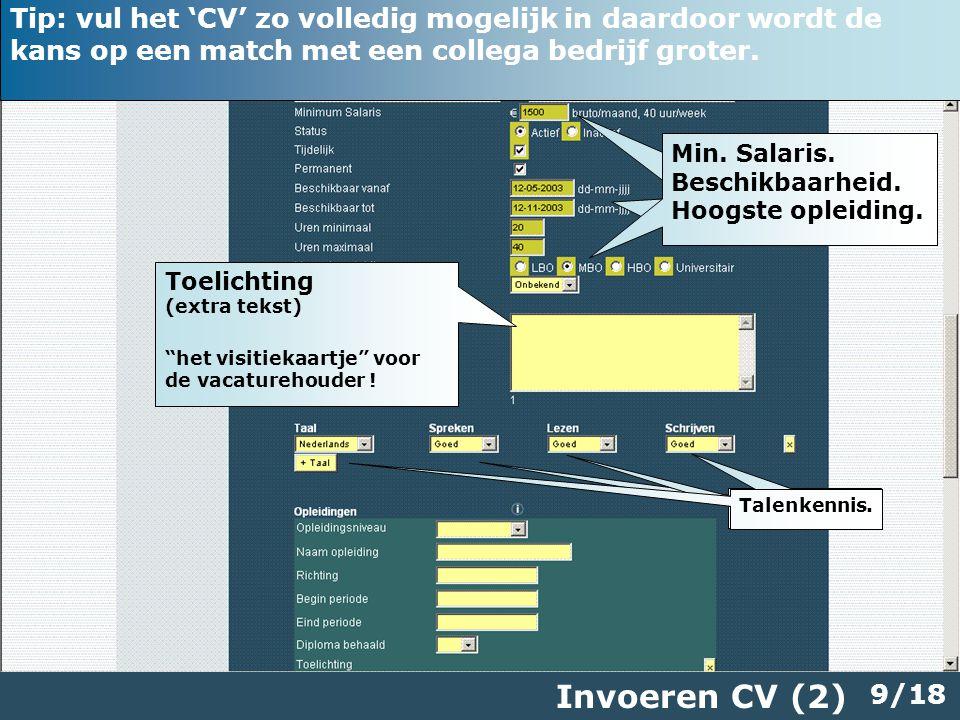 9/18 Invoeren CV (2) Toelichting (extra tekst) het visitiekaartje voor de vacaturehouder .