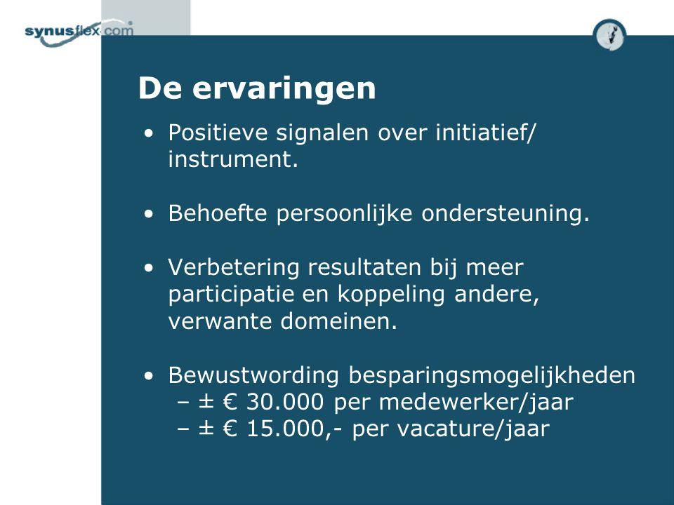 De ervaringen •Positieve signalen over initiatief/ instrument.