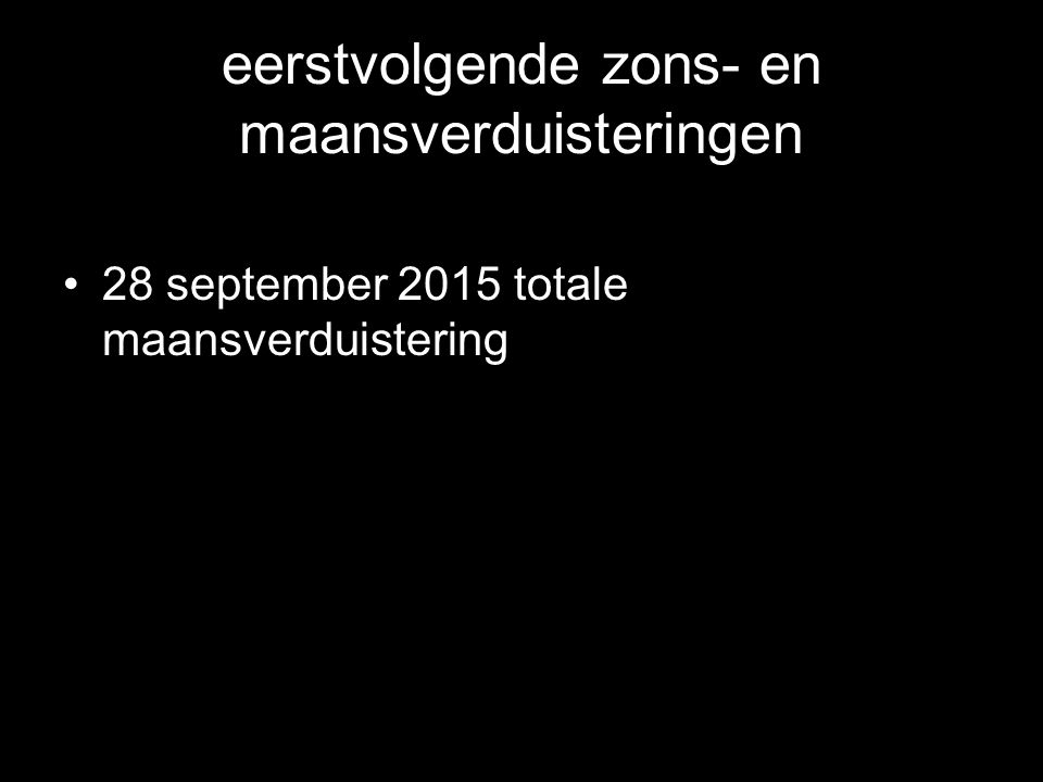 •28 september 2015 totale maansverduistering