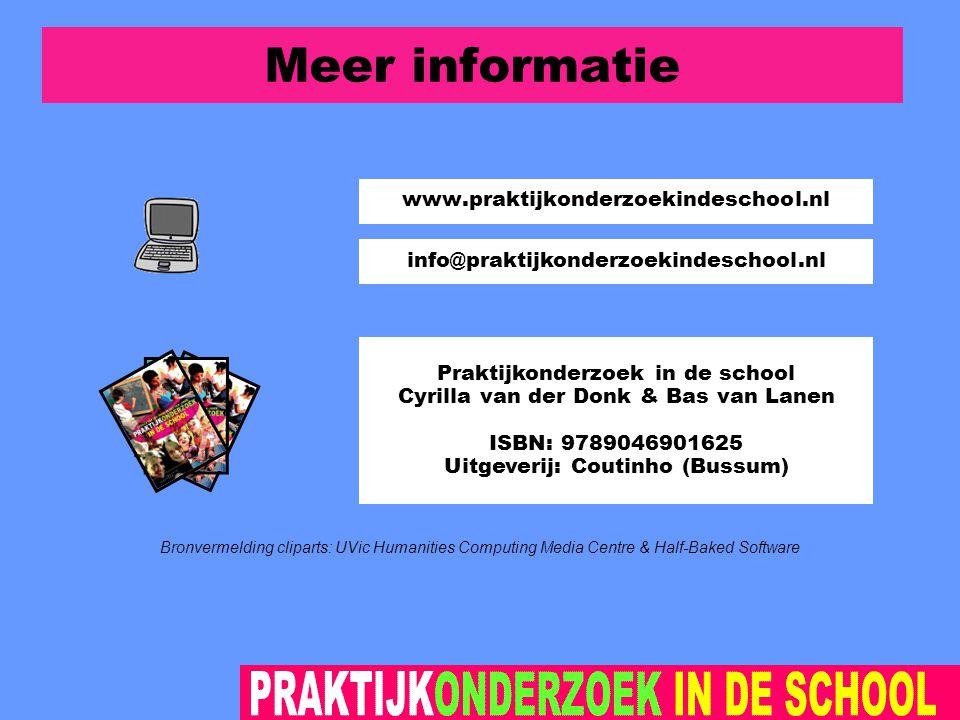 info@praktijkonderzoekindeschool.nl Meer informatie www.praktijkonderzoekindeschool.nl Bronvermelding cliparts: UVic Humanities Computing Media Centre