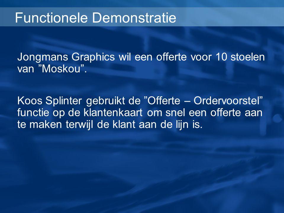 """Functionele Demonstratie Jongmans Graphics wil een offerte voor 10 stoelen van """"Moskou"""". Koos Splinter gebruikt de """"Offerte – Ordervoorstel"""" functie o"""