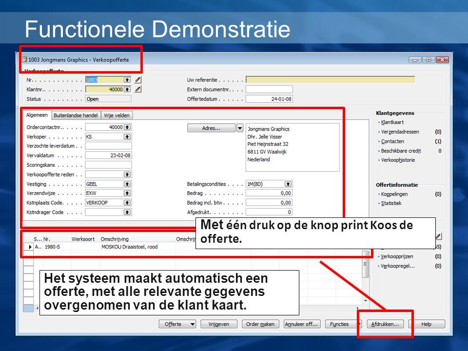 Functionele Demonstratie Het systeem maakt automatisch een offerte, met alle relevante gegevens overgenomen van de klant kaart. Met één druk op de kno
