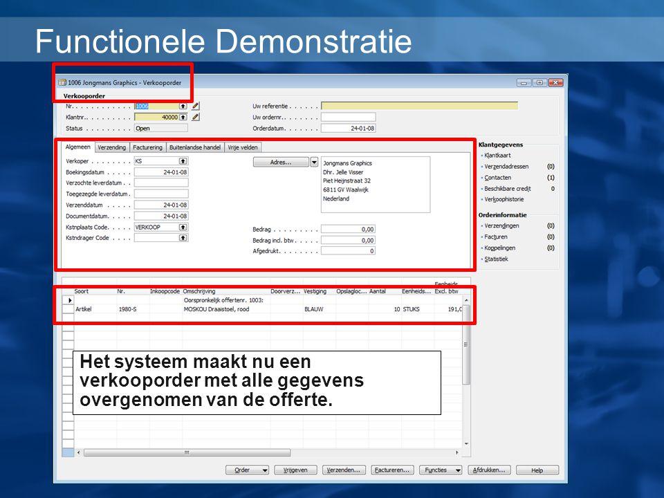 Functionele Demonstratie Het systeem maakt nu een verkooporder met alle gegevens overgenomen van de offerte.