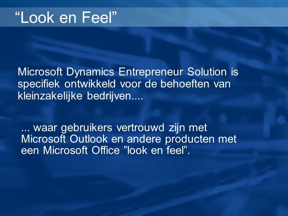 """""""Look en Feel"""" Microsoft Dynamics Entrepreneur Solution is specifiek ontwikkeld voor de behoeften van kleinzakelijke bedrijven....... waar gebruikers"""