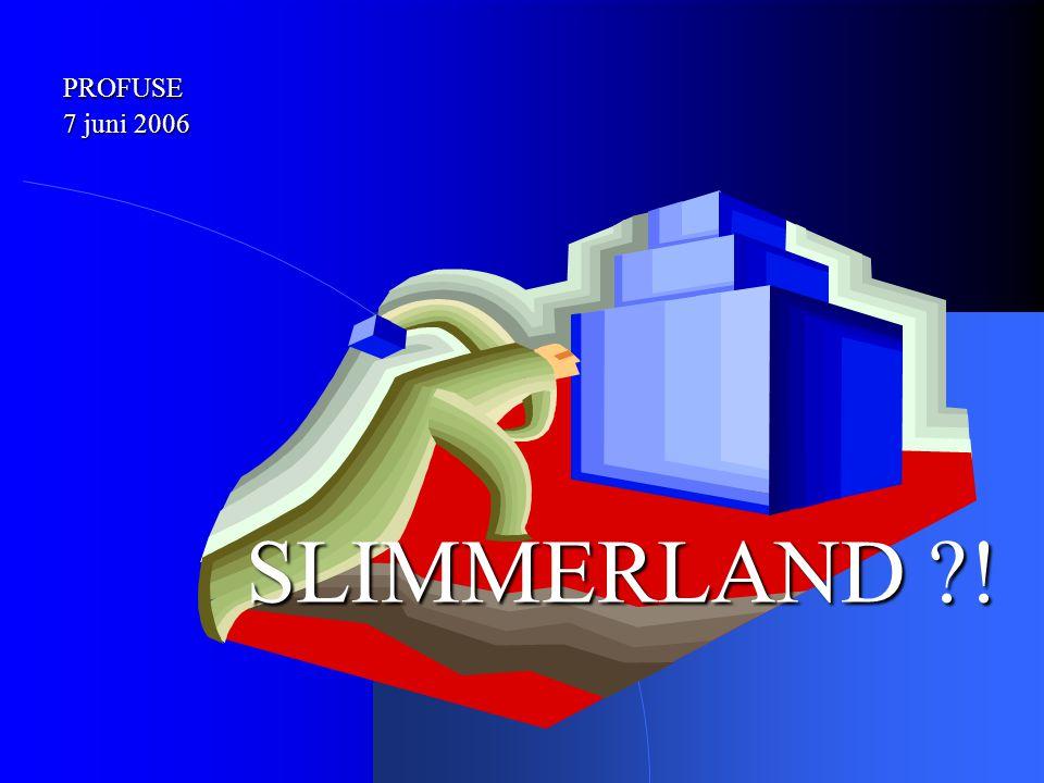 SLIMMERLAND ! PROFUSE 7 juni 2006