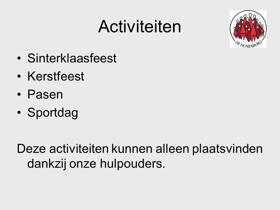 Activiteiten •Sinterklaasfeest •Kerstfeest •Pasen •Sportdag Deze activiteiten kunnen alleen plaatsvinden dankzij onze hulpouders.
