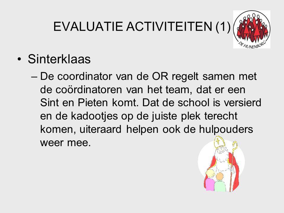 EVALUATIE ACTIVITEITEN (1) •Sinterklaas –De coordinator van de OR regelt samen met de coördinatoren van het team, dat er een Sint en Pieten komt.