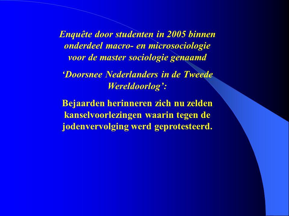Enquête door studenten in 2005 binnen onderdeel macro- en microsociologie voor de master sociologie genaamd 'Doorsnee Nederlanders in de Tweede Wereld