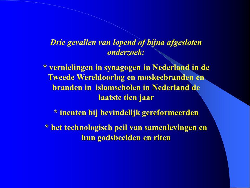 Drie gevallen van lopend of bijna afgesloten onderzoek: * vernielingen in synagogen in Nederland in de Tweede Wereldoorlog en moskeebranden en branden