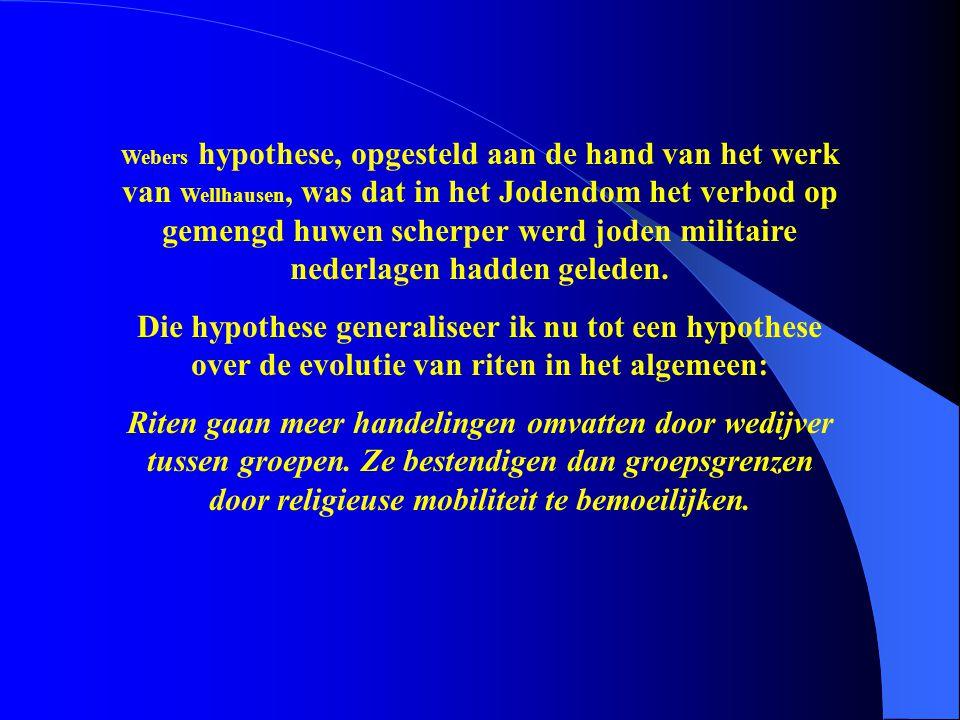 Webers hypothese, opgesteld aan de hand van het werk van Wellhausen, was dat in het Jodendom het verbod op gemengd huwen scherper werd joden militaire