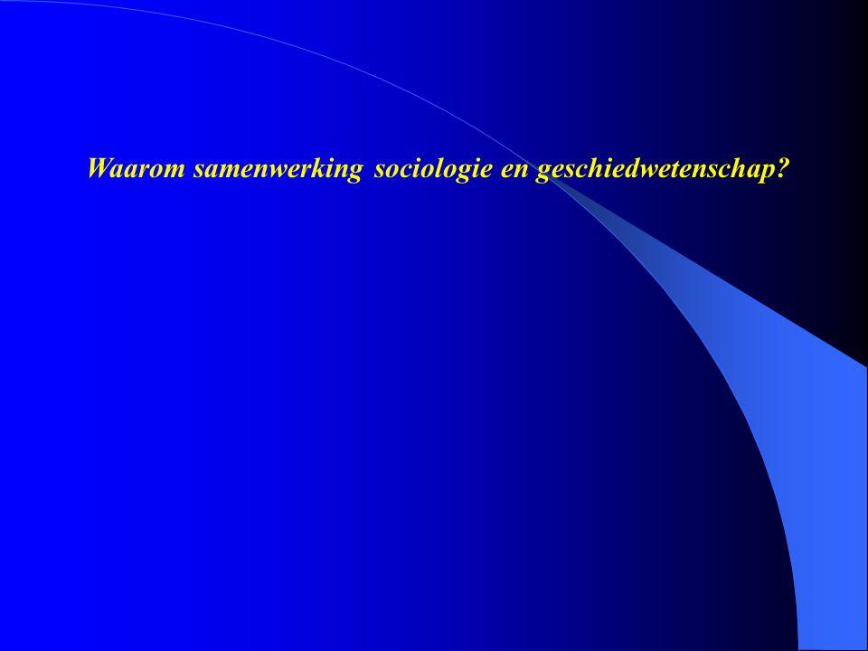 Waarom samenwerking sociologie en geschiedwetenschap?