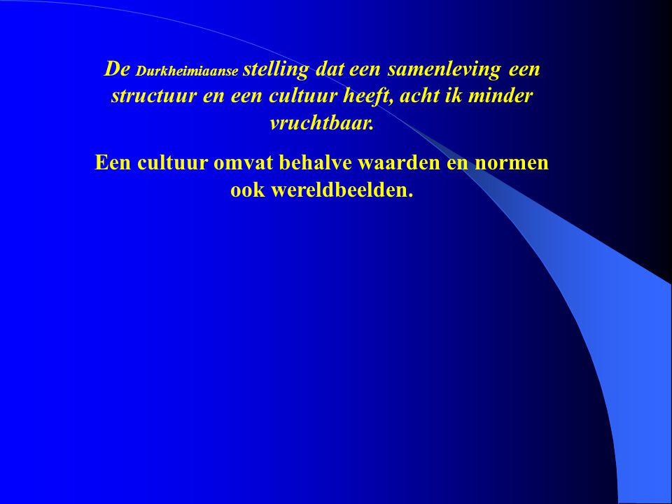 Een cultuur omvat behalve waarden en normen ook wereldbeelden.