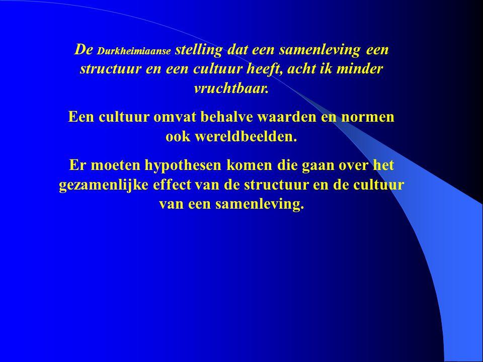 De Durkheimiaanse stelling dat een samenleving een structuur en een cultuur heeft, acht ik minder vruchtbaar. Een cultuur omvat behalve waarden en nor