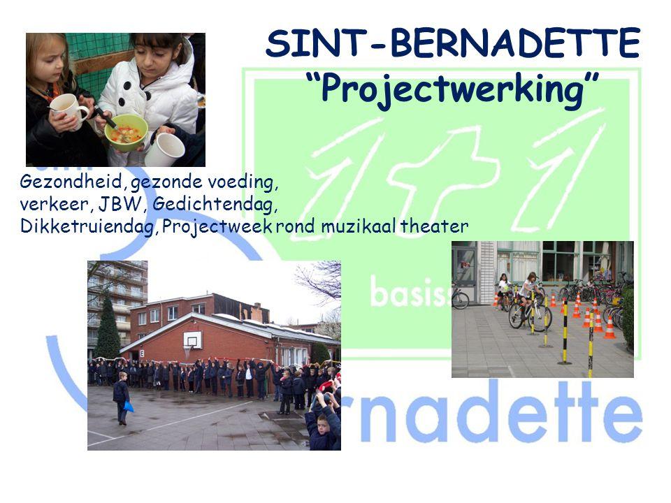 """SINT-BERNADETTE """"Projectwerking"""" Gezondheid, gezonde voeding, verkeer, JBW, Gedichtendag, Dikketruiendag, Projectweek rond muzikaal theater"""