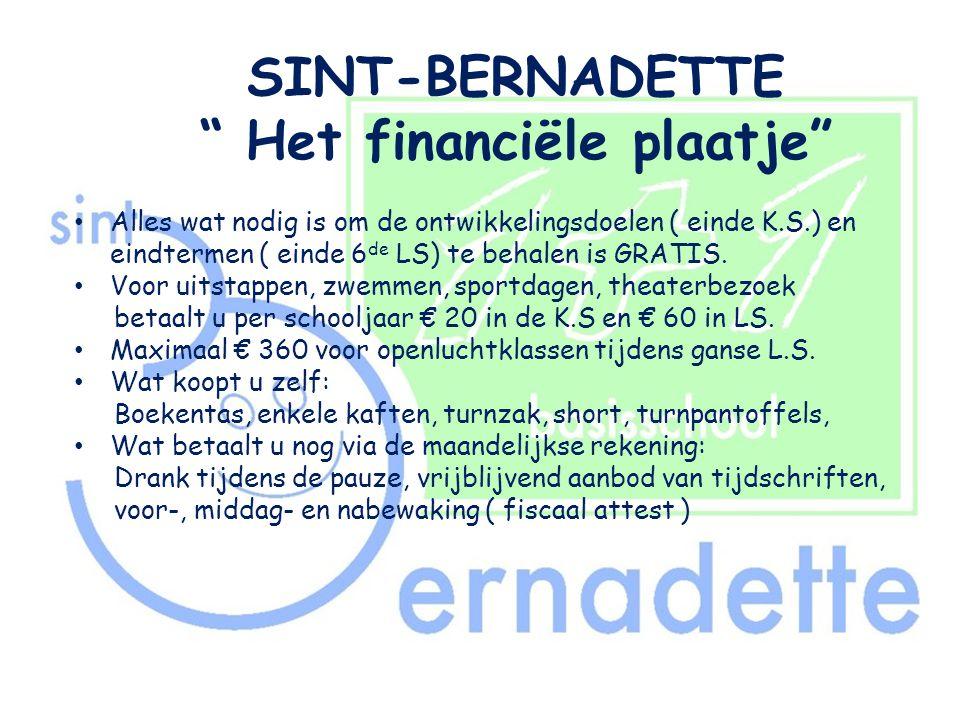 """SINT-BERNADETTE """" Het financiële plaatje"""" • Alles wat nodig is om de ontwikkelingsdoelen ( einde K.S.) en eindtermen ( einde 6 de LS) te behalen is GR"""